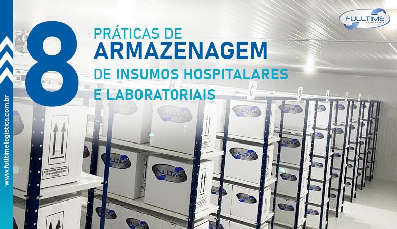 8 práticas de armazenagem de insumos hospitalares e laboratoriais