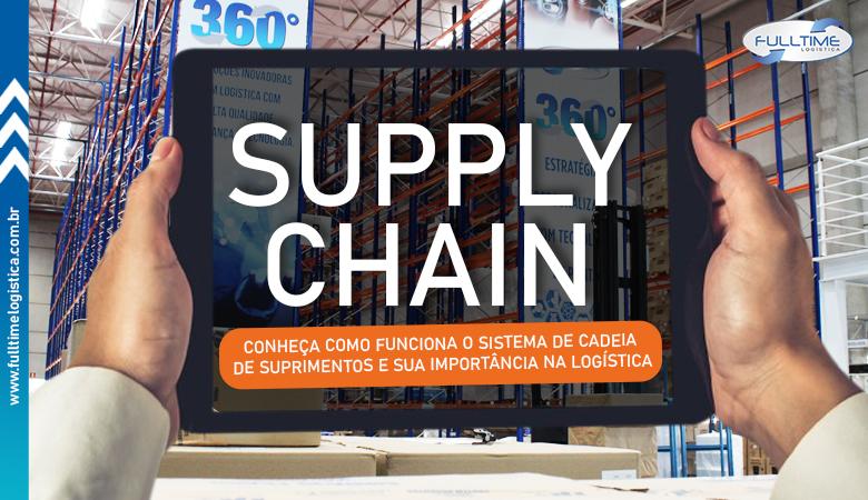 SUPPLY CHAIN –  Tudo que você precisa saber sobre a cadeia de suprimentos!
